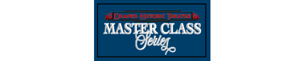 Master Classes at Draper Historic Theatre